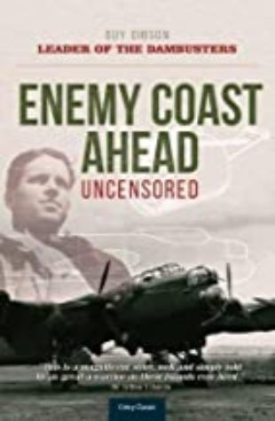 Enemy Coast Ahead—Uncensored: The Real Guy Gibson Guy Gibson