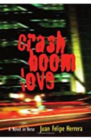 CrashBoomLove by Juan Felipe Herrera