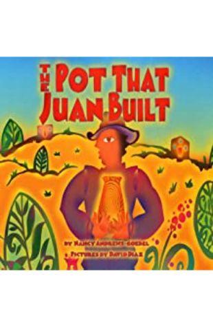 The Pot That Juan Built Nancy Andrews-Goebel