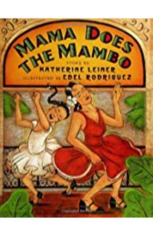 Mama does the mambo Katherine Leiner