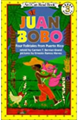 Juan Bobo: Four Folktales from Puerto Rico Carmen T. Bernier-Grand