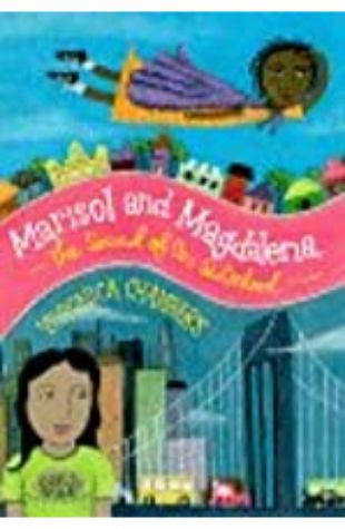 Marisol and Magdalena: The Sound of Our Sisterhood Veronica Chambers