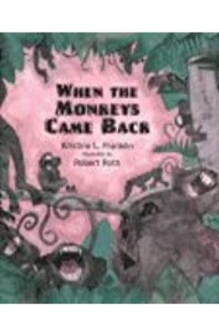 When the Monkeys Came Back Kristine L. Franklin