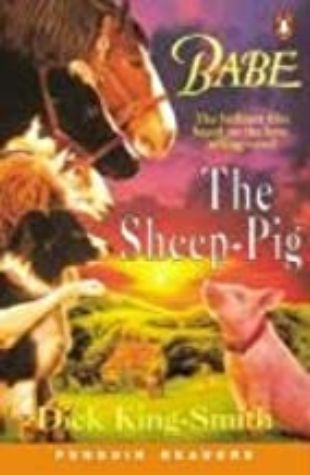 Babe: The Sheep-Pig by Dick King-Smith
