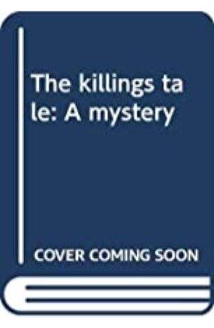 The Killings Tale by W.A. Frankonis
