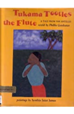 Tukama Tootles the Flute: A Tale from the Antilles Phillis Gershator