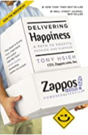 Delivering Happiness Tony Hsieh