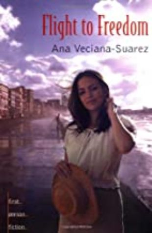 Flight to Freedom Ana Veciana-Suarez
