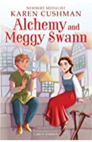Alchemy and Meggy Swan Karen Cushman