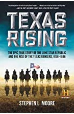 Texas Rising Stephen L. Moore