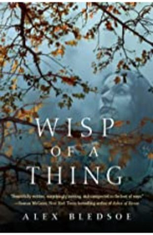 WISP OF A THING: A Novel of the Tufa, Book 2 by Alex Bledsoe