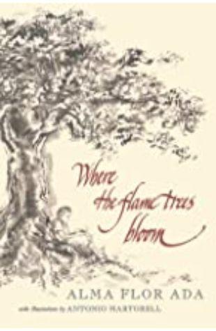 Where the Flame Trees Bloom Alma Flor Ada