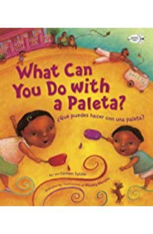 What Can You Do With a Paleta? Carmen Tafolla