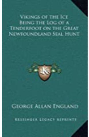 Vikings of the Ice George Allan England
