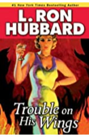 Trouble On His Wings L. Ron Hubbard