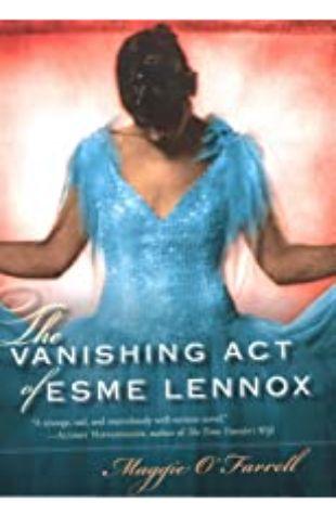 The Vanishing Act of Esme Lennox Maggie O'Farrell