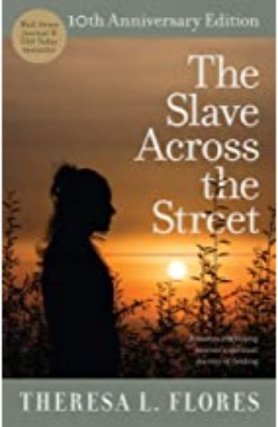 The Slave Across the Street Theresa Flores
