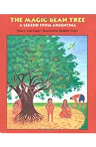 The Magic Bean Tree: A Legend from Argentina Nancy Van Laan