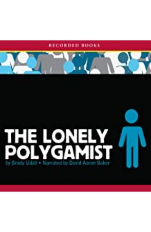 The Lonely Polygamist Brady Udall
