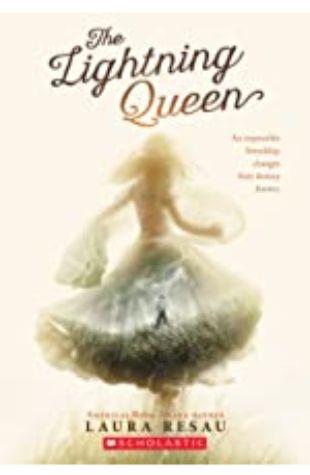 The Lightning Queen Laura Resau