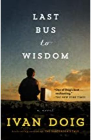The Last Bus to Wisdom Ivan Doig
