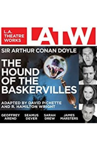 THE HOUND OF THE BASKERVILLES by Sir Arthur Conan Doyle, adapted by David Pichette and R. Hamilton Wright