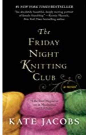 The Friday Night Knitting Club Kate Jacobs