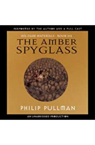 The Amber Spyglass: His Dark Materials, Book 3 by Philip Pullman