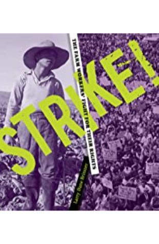 Strike! The Farm Workers' Fight for their Rights Larry Dane Brimner