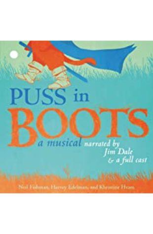 Puss in Boots Neil Fishman, Harvey Edelman, and Khristine Hvam