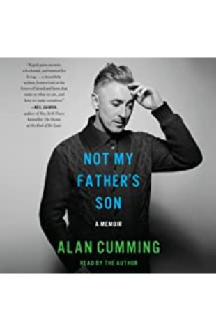 Not My Father's Son: A Memoir by Alan Cumming