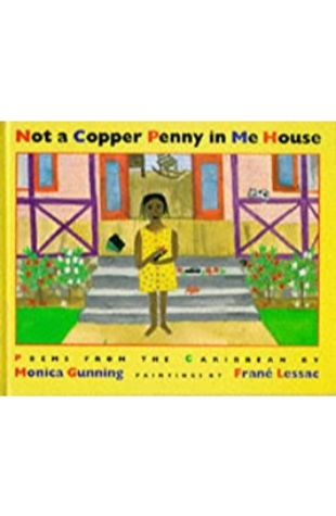 Not a Copper Penny in Me House: Poems from the Caribbean Monica Gunning