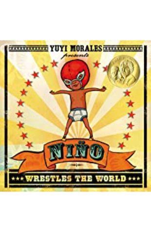 Nino Wrestles the World Yuyi Morales