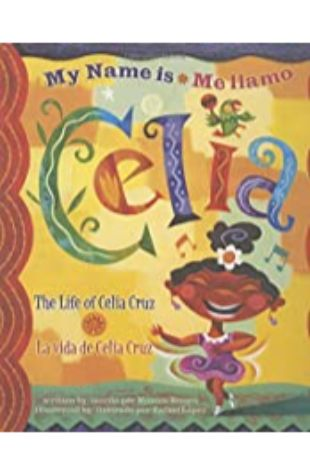 My Name is Celia by Monica Brown