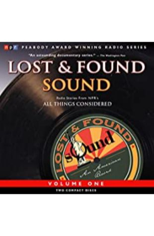Lost and Found Sound, Volume One by The Kitchen Sisters with Jay Allison