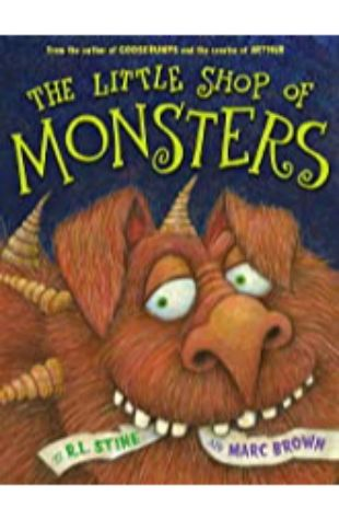 LITTLE SHOP OF MONSTERS by R.L. Stine and Marc Brown