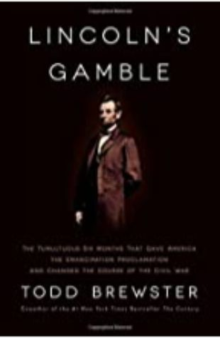 Lincoln's Gamble Todd Brewster