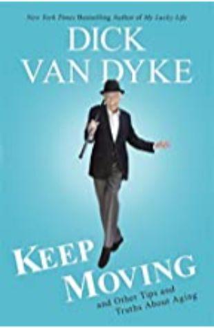 Keep Moving Dick Van Dyke