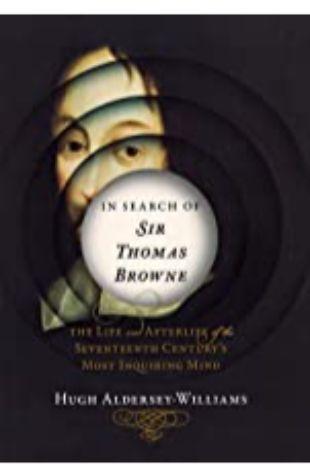 In Search of Sir Thomas Browne Hugh Aldersey-Williams