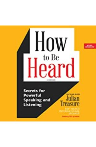 How to Be Heard by Julian Treasure