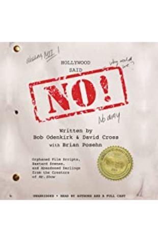 Hollywood Said No! Bob Odenkirk and David Cross