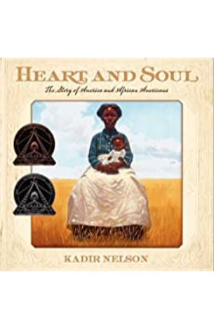 Heart and Soul by Kadir Nelson