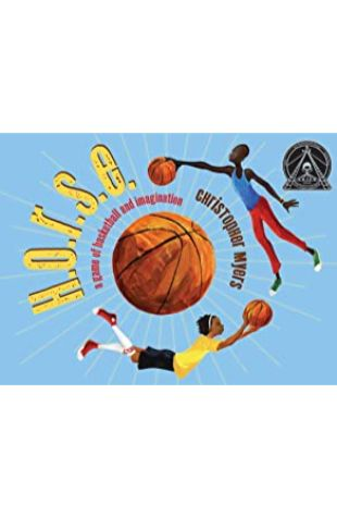 H.O.R.S.E.: A Game of Basketball and Imagination by Christopher Myers