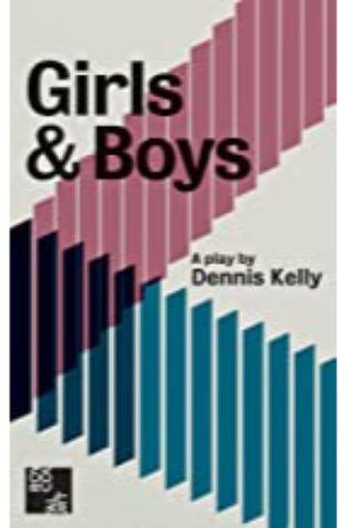 Girls & Boys Dennis Kelly