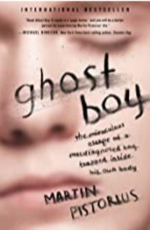 GHOST BOY: THE MIRACULOUS ESCAPE OF A MISDIAGNOSED BOY TRAPPED INSIDE HIS OWN BODY by Martin Pistorius