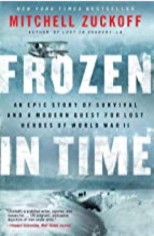 Frozen in Time Mitchell Zuckoff