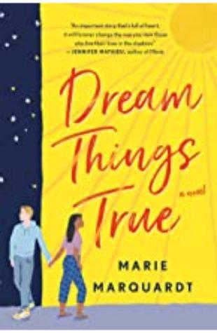 Dream Things True Marie Marquardt