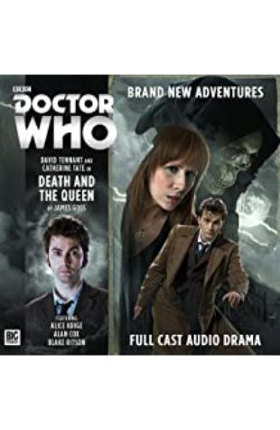 Doctor Who: The Tenth Doctor Adventures: Death and the Queen James Goss
