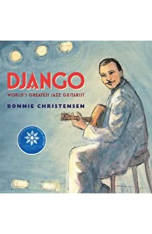 Django: World's Greatest Jazz Guitarist by Bonnie Christensen