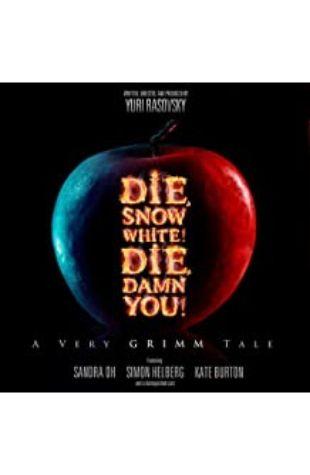 Die, Snow White! Die, Damn You! Yuri Rasovsky